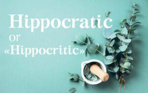 Hippocratic or «Hippocritic»
